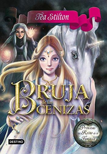 Bruja de las Cenizas: Princesas del Reino de la Fantasía 11: 2 (Tea S