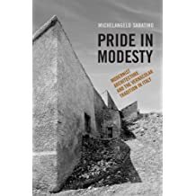 Pride in Modesty: Modernist Architecture and the Vernacular Tradition in Italy (Toronto Italian Studies)