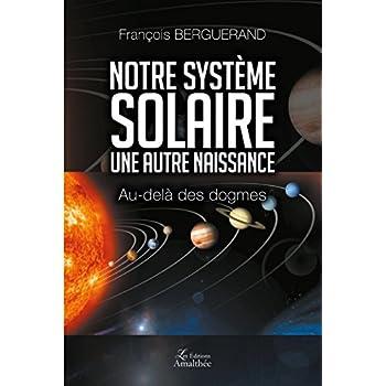 Notre système solaire - une autre naissance