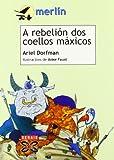 A Rebelion Dos Coellos Maxicos / the Rebellion of Magical Rabbits (Infantil E Xuvenil)