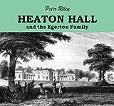 Heaton Hall and the Egerton Family