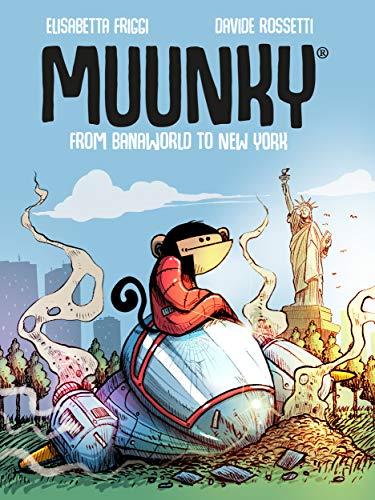 Muunky - from banaworld to new york (english edition)