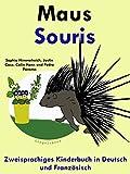 Zweisprachiges Kinderbuch in Deutsch und Französisch: Maus - Souris (Mit Spaß Französisch lernen 4)