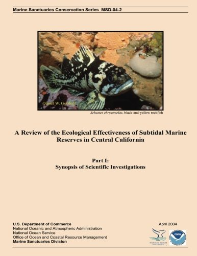 A Review of the Ecological Effectiveness of Subtidal Marine Reserves in Central California