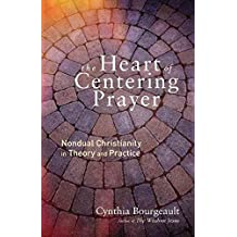 [(Heart of Centering Prayer : Nondual Christianity in Theory and Practice)] [Author: Cynthia Bourgeault] published on (January, 2017)