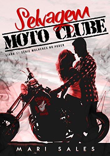 Selvagem Moto Clube (Mulheres no Poder Livro 1) (Portuguese Edition) PDF Books