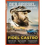 SPIEGEL Biografie 3/2016: Fidel Castro - Kuba und der ewige Revolutionär