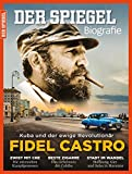 Image de SPIEGEL Biografie 3/2016: Fidel Castro - Kuba und der ewige Revolutionär