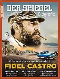 Spiegel biografie 3 2016 fidel castro kuba und der for Redaktion spiegel