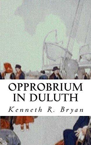 Opprobrium in Duluth by Kenneth R. Bryan (2010-08-26)