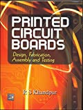 Printed Circuit Boards: Design -  Fabrication