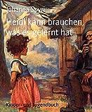 Heidi kann brauchen, was es gelernt hat (German Edition) - Format Kindle - 9783730966518 - 1,49 €