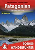 Patagonien und Feuerland. 50 Touren (Rother Wanderf�hrer) Bild