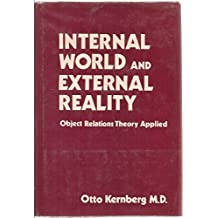Internal World and External Reality by Otto F. Kernberg (1981-01-01)