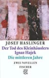 Der Tod des Kleinh?uslers Ignaz Hajek/Die mittleren Jahre: Zwei Novellen