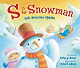 S Is for Snowman: God's Wintertime Alphabet