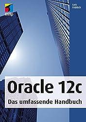 Oracle 12c: Das umfassende Handbuch (mitp Professional)