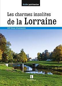 """Afficher """"Les charmes insolites de la Lorraine"""""""