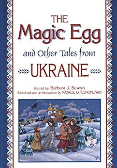 The Magic Egg and Other Tales from Ukraine par [Suwyn, Barbara J.]