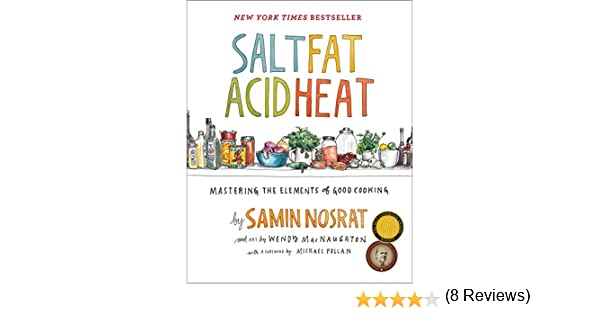 Amazon Fr Salt Fat Acid Heat Mastering The Elements Of
