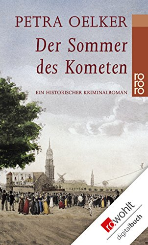 Der Sommer des Kometen: Ein historischer Kriminalroman (Rosina-Zyklus 2)