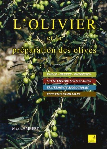 Olivier et la Preparation des Olives (l') par L Olivier