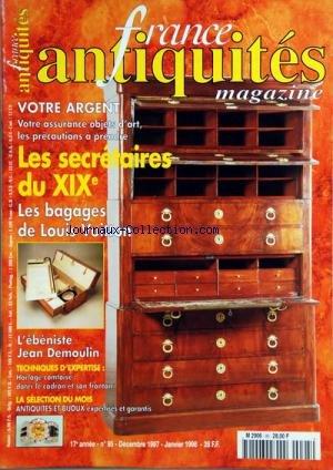 FRANCE ANTIQUITES N? 95 du 01-12-1997 VOTRE ARGENT - ASSURANCE OBJETS D'ART - LES PRECAUTIONS A PRENDRE - LES SECRETAIRES DU 19EME - LES BAGAGES DE LOUIS VUITTON - L'EBENISTE JEAN DEMOULIN - HORLOGE COMTOISE