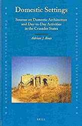 [(Domestic Settings : Sources on Domestic Architecture and Day-to-Day Activities in the Crusader States)] [By (author) Adrian J. Boas] published on (April, 2010)