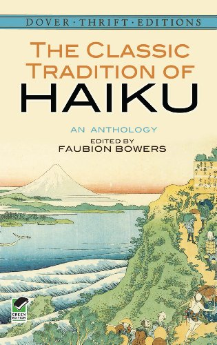 The Classic Tradition of Haiku: An Anthology (Dover Thrift Editions) by [Bowers, Faubion] - get started with the poetry diet