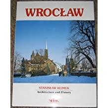WROCLAW, ARCHITECTURE AND HISTORY