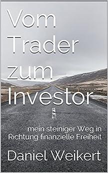 Vom Trader zum Investor: mein steiniger Weg in Richtung finanzielle Freiheit