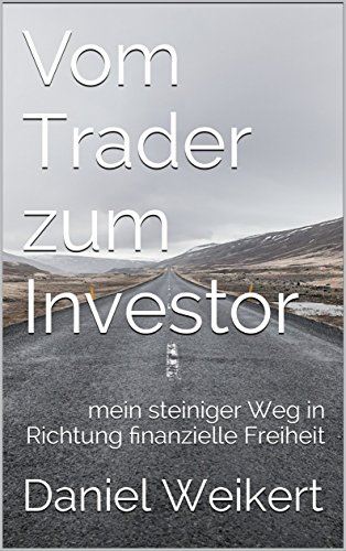 vom-trader-zum-investor-mein-steiniger-weg-in-richtung-finanzielle-freiheit-german-edition