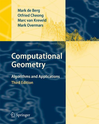 Computational Geometry: Algorithms and Applications por Mark de Berg