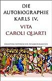 Die Autobiographie Karls IV.: Vita Caroli Quarti (Alcorde Bibliothek historischer Denkwürdigkeiten) - Karl IV.