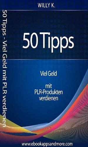 50 Tipps Geld verdienen mit PLR (German Edition) eBook: Willy Kuhn ...