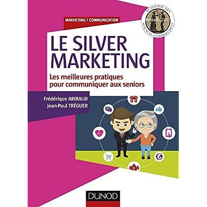 Le Silver Marketing - Les meilleures pratiques pour communiquer aux seniors