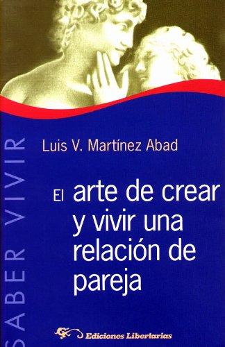Descargar Libro El arte de crear y vivir una relación de pareja (Saber Vivir) de Luis Martínez Abad