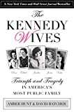 Front cover for the book Kennedy Wives: Triumph and Tragedy in America's Most Public Family by Amber Hunt