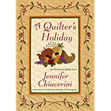 A Quilter's Holiday: An Elm Creek Quilts Novel (The Elm Creek Quilts)