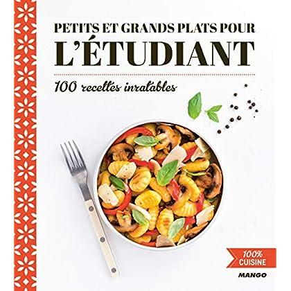 Petits et grands plats pour l'étudiant : 100 recettes inratables