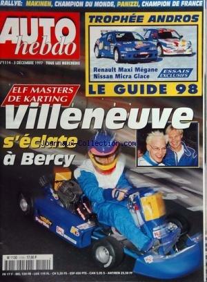 AUTO HEBDO [No 1114] du 03/12/1997 - elf masters de karting - villeveuve s'eclate a bercy - trophee andros - le guide 98 - renault maxi megane , nissan micra glace rallye - makinen champion du monde panizzi, champion de france