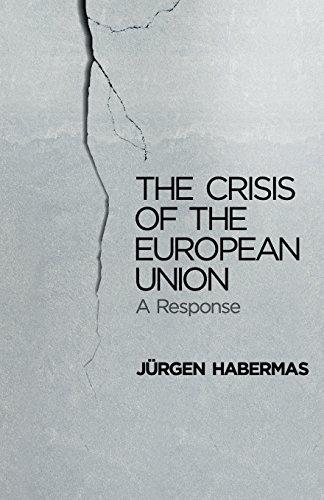 Crisis of the European Union: A Response por Jurgen Habermas