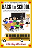 Back to School for Beginner Readers (Seasonal Easy Readers for Beginner Readers Book 12)