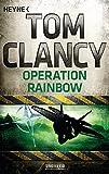 Operation Rainbow (JACK RYAN, Band 10) - Tom Clancy