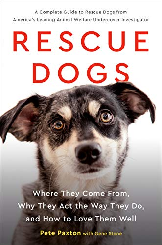 Rescue Dogs: Where They Come From, Why They Act the Way They Do, and How to Love Them Well (English Edition) (Rescue Dog)