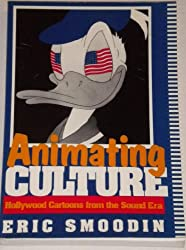 Animating Culture: Hollywood Cartoons from the Sound Era