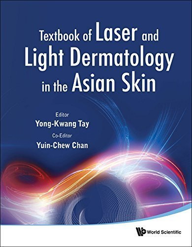 Textbook of Laser and Light Dermatology in the Asian Skin 1st Edition by Yong-Kwang Tay (2011) Hardcover