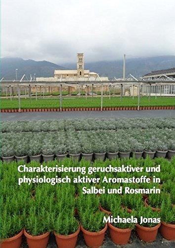 Charakterisierung geruchsaktiver und physiologisch aktiver Aromastoffe in Salbei und Rosmarin (Lebensmittelchemie)