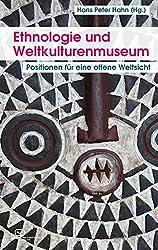 Ethnologie und Weltkulturenmuseum: Positionen für eine offene Weltsicht