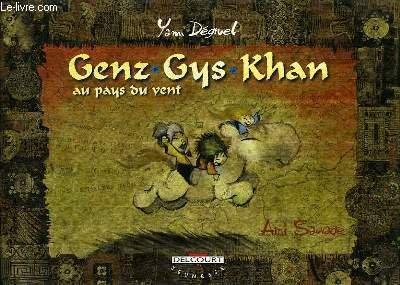 Genz-Gys-Khan au pays du vent, tome 1 : L'Ami sauvage